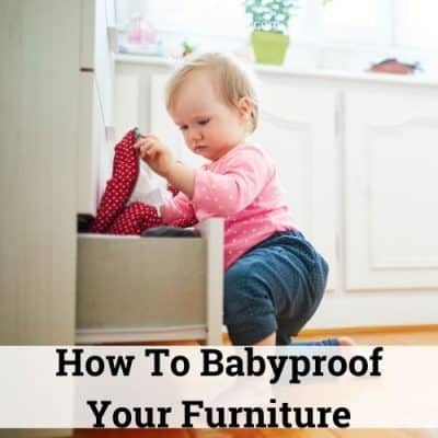 How To Babyproof Your Furniture