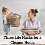 Three Life Hacks for a Cleaner Home