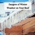 Dangers of Winter Weather on Your Roof