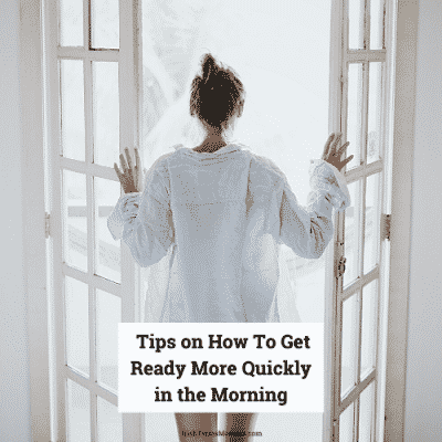 Tips on How To Get Ready More Quickly in the Morning