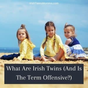 What Are Irish Twins (And Is The Term Offensive?)