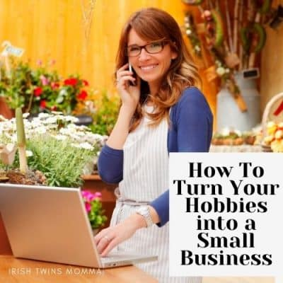 How To Turn Your Hobbies into a Small Business
