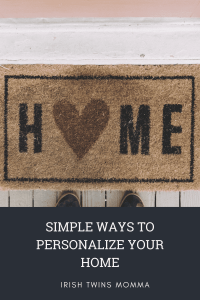 Simple Ways to Personalize Your Home