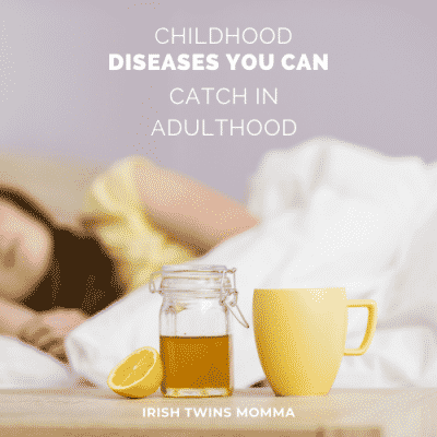 Childhood Diseases You Can Catch in Adulthood