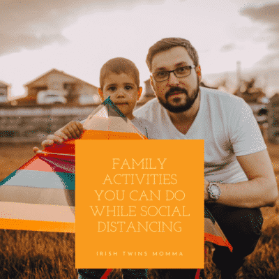 Family Activities you can do while social distancing