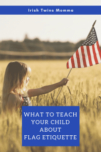 What to Teach you Child about Flag Etiquette