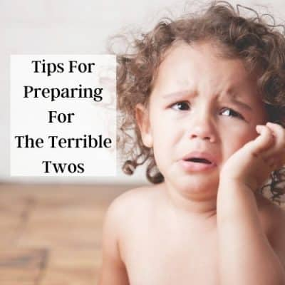 Tips For Preparing For The Terrible Twos