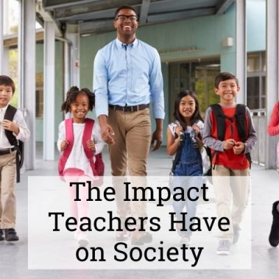The Impact Teachers Have on Society