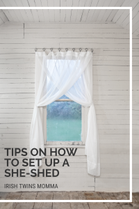 How to Set up a She-Shed