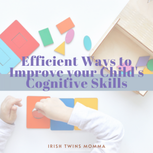 Efficient Ways to Improve your Child's Cognitive Skills