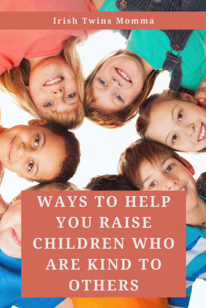 Raise Children Who are Kind to Others